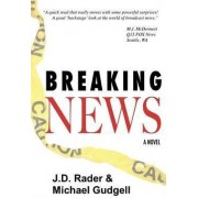 Breaking News by J D Rader