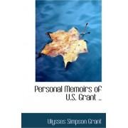 Personal Memoirs of U.S. Grant .. by Ulysses S Grant