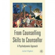 From Counselling Skills to Counsellor by Juliet Higdon