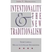 Intentionality and the New Traditionalism by John T. Shawcross
