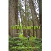 British Columbia's Inland Rainforest by Susan K. Stevenson