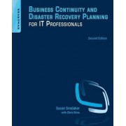 Business Continuity and Disaster Recovery Planning for IT Professionals by Susan Snedaker