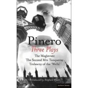 Pinero: Three Plays: The Magistrate; The Second Mrs Tanqueray; Trelawny of the 'wells' by Sir Arthur Wing Pinero