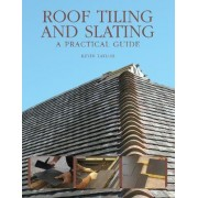 Roof Tiling and Slating by Kevin Taylor