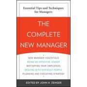 The Complete New Manager by John H. Zenger