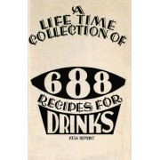 A Life Time Collection of 688 Recipes for Drinks 1934 Reprint by Ross Bolton