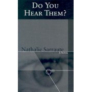 Do You Hear Them? by Nathalie Sarraute