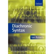 Diachronic Syntax by Ian Roberts