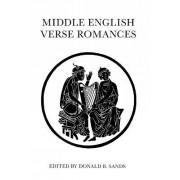 Middle English Verse Romances by Donald B. Sands