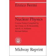 Nuclear Physics by Enrico Fermi