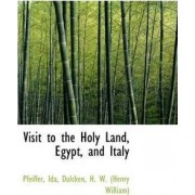 Visit to the Holy Land, Egypt, and Italy by Pfeiffer Ida