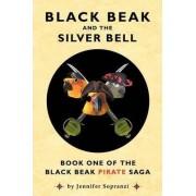 Black Beak and the Silver Bell by Jennifer Sopranzi