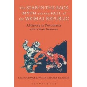 The Stab-in-the-Back Myth and the Fall of the Weimar Republic by Dr. George S. Vascik