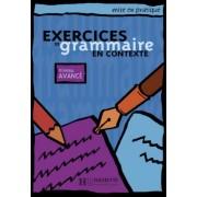 Exercices de grammaire en contexte. Niveau avanc