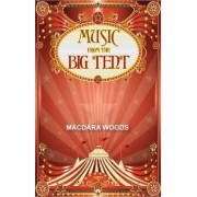 Music from the Big Tent by Macdara Woods