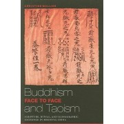 Buddhism and Taoism Fact to Face by Christine Mollier