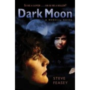 Dark Moon by Steve Feasey
