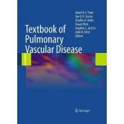 Textbook of Pulmonary Vascular Disease by Jason X.-J. Yuan