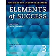Elements of Success: 3: Student Book with essential Online Practice by Anne Ediger