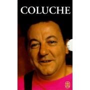Coluche Coffret 2 Volumes - Volume 1, L'horreur Est Humaine - Volume 2, Pensees Et Anecdotes