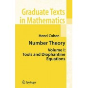 Number Theory: Tools and Diophantine Equations Volume I by Henri Cohen