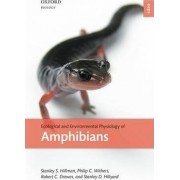 Ecological and Environmental Physiology of Amphibians by Stanley S. Hillman