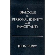 Dialogue on Personal Identity and Immortality by John Perry
