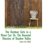 The Outdoor Girls in a Motor Car by Laura Lee Hope