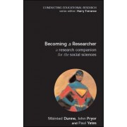 Becoming a Researcher: A Research Companion for the Social Sciences by Mairead Dunne