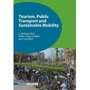 Tourism, Public Transport and Sustainable Mobility by C. Michael Hall