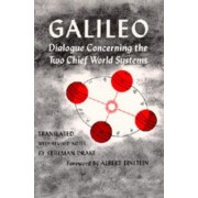 Dialogue Concerning the Two Chief World Systems, Ptolemaic and Copernican by Galileo Galilei