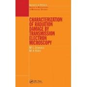 Characterisation of Radiation Damage by Transmission Electron Microscopy by M. L. Jenkins