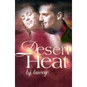 Desert Heat by B J Lawry