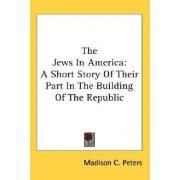 The Jews in America by Madison C Peters