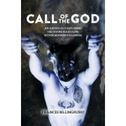 Call of the God: An Anthology Exploring the Divine Masculine Within Modern Paganism