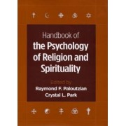 Handbook of the Psychology of Religion and Spirituality by R. F. Paloutzian