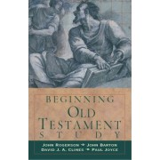Beginning Old Testament Study by Professor of Biblical Studies John Rogerson