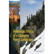 Hydrologic Effects of a Changing Forest Landscape by Committee on Hydrologic Impacts of Forest Management