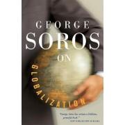George Soros On Globalization by George Soros