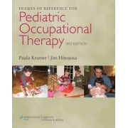 Frames of Reference for Pediatric Occupational Therapy by Paula Kramer