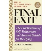 Final Exit (Third Edition): The Practicalities of Self-Deliverance and Assisted Suicide for the Dying, Paperback