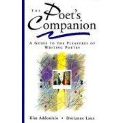 The Poet's Companion: A Guide to the Pleasures of Writing Poetry
