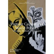 Popular Culture and World Politics by E-International Relations