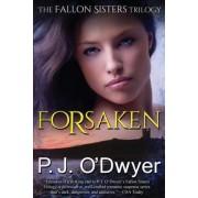 Forsaken by P J O'Dwyer