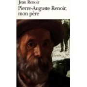Pierre-Auguste Renoir, Mon Pere by Jean Renoir