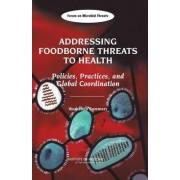 Addressing Foodborne Threats to Health by Forum on Microbial Threats