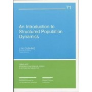 An Introduction to Structured Population Dynamics by J. M. Cushing