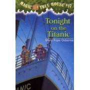 Magic Tree House 17 Tonight On The Titanic by Mary Pope Osborne