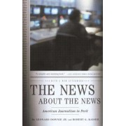 The News about the News by Downie Leonard