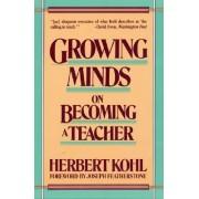 Growing Minds by Herbert Kohl